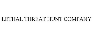 mark for LETHAL THREAT HUNT COMPANY, trademark #85593669