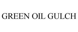 mark for GREEN OIL GULCH, trademark #85593817