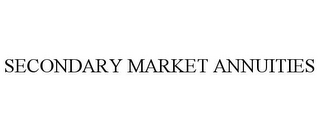 mark for SECONDARY MARKET ANNUITIES, trademark #85593963