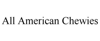 mark for ALL AMERICAN CHEWIES, trademark #85593990