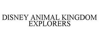 mark for DISNEY ANIMAL KINGDOM EXPLORERS, trademark #85594034