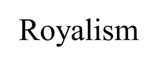 mark for ROYALISM, trademark #85594039