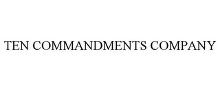 mark for TEN COMMANDMENTS COMPANY, trademark #85594128