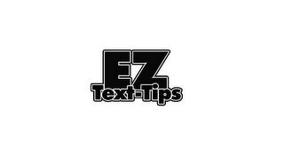mark for EZ TEXT-TIPS, trademark #85594196