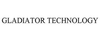 mark for GLADIATOR TECHNOLOGY, trademark #85594291