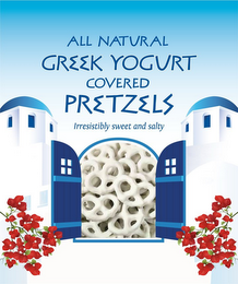 mark for ALL NATURAL GREEK YOGURT COVERED PRETZELS IRRESISTIBLY SWEET AND SALTY, trademark #85594292