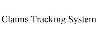 mark for CLAIMS TRACKING SYSTEM, trademark #85594418