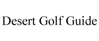 mark for DESERT GOLF GUIDE, trademark #85594629