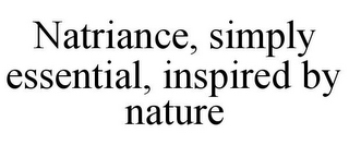 mark for NATRIANCE, SIMPLY ESSENTIAL, INSPIRED BY NATURE, trademark #85594886