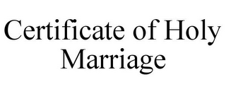 mark for CERTIFICATE OF HOLY MARRIAGE, trademark #85595222