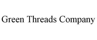 mark for GREEN THREADS COMPANY, trademark #85595406