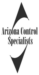 mark for ARIZONA CONTROL SPECIALISTS, trademark #85595414