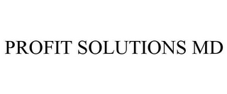 mark for PROFIT SOLUTIONS MD, trademark #85595591