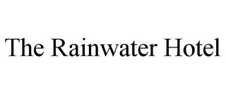 mark for THE RAINWATER HOTEL, trademark #85595743
