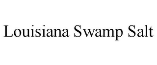 mark for LOUISIANA SWAMP SALT, trademark #85595960