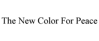 mark for THE NEW COLOR FOR PEACE, trademark #85596165