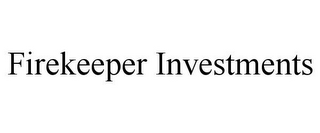 mark for FIREKEEPER INVESTMENTS, trademark #85596325