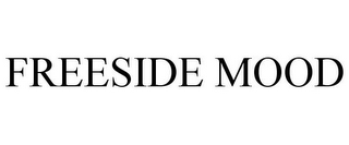 mark for FREESIDE MOOD, trademark #85596597