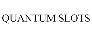 mark for QUANTUM SLOTS, trademark #85596625