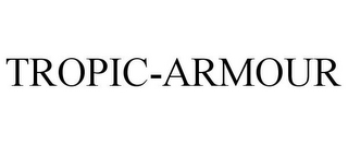 mark for TROPIC-ARMOUR, trademark #85596687