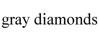 mark for GRAY DIAMONDS, trademark #85596910