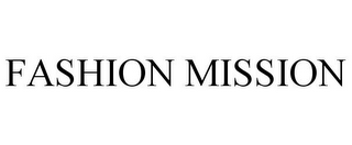 mark for FASHION MISSION, trademark #85597045