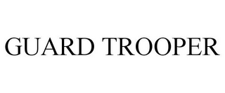 mark for GUARD TROOPER, trademark #85597239