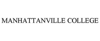 mark for MANHATTANVILLE COLLEGE, trademark #85597312