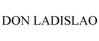 mark for DON LADISLAO, trademark #85597583
