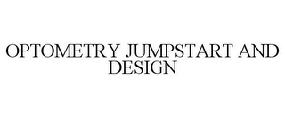 mark for OPTOMETRY JUMPSTART AND DESIGN, trademark #85597657
