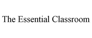 mark for THE ESSENTIAL CLASSROOM, trademark #85598093