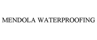 mark for MENDOLA WATERPROOFING, trademark #85598505
