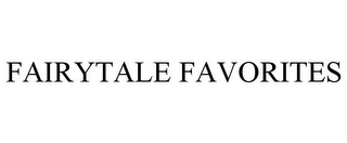 mark for FAIRYTALE FAVORITES, trademark #85598572