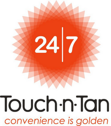 mark for 24|7 TOUCH · N · TAN CONVENIENCE IS GOLDEN, trademark #85598766