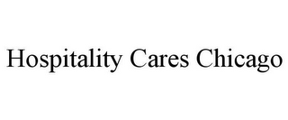 mark for HOSPITALITY CARES CHICAGO, trademark #85598895