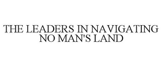 mark for THE LEADERS IN NAVIGATING NO MAN'S LAND, trademark #85599037