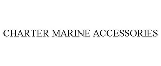 mark for CHARTER MARINE ACCESSORIES, trademark #85599085