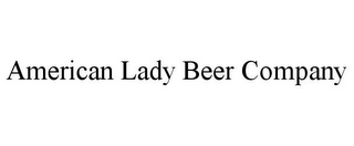 mark for AMERICAN LADY BEER COMPANY, trademark #85599112