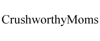 mark for CRUSHWORTHYMOMS, trademark #85599113