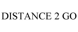 mark for DISTANCE 2 GO, trademark #85599313