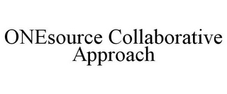 mark for ONESOURCE COLLABORATIVE APPROACH, trademark #85599507