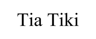 mark for TIA TIKI, trademark #85599681