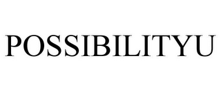mark for POSSIBILITYU, trademark #85599835