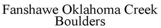 mark for FANSHAWE OKLAHOMA CREEK BOULDERS, trademark #85600007