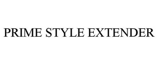 mark for PRIME STYLE EXTENDER, trademark #85600022
