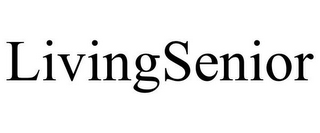 mark for LIVINGSENIOR, trademark #85600145