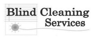 mark for BLIND CLEANING SERVICES, trademark #85600153