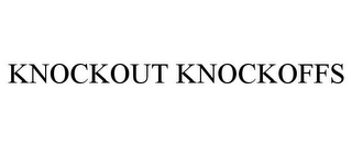 mark for KNOCKOUT KNOCKOFFS, trademark #85600201