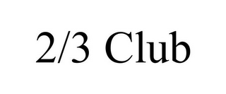 mark for 2/3 CLUB, trademark #85600536