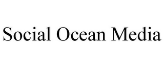 mark for SOCIAL OCEAN MEDIA, trademark #85600657
